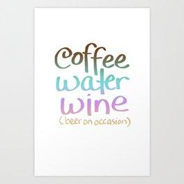Coffee Water Wine Beer Art Print