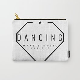 Dancing is music made visible. Carry-All Pouch