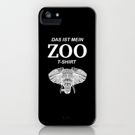 Funny Zoo Shirt Elephant Saying iPhone Case