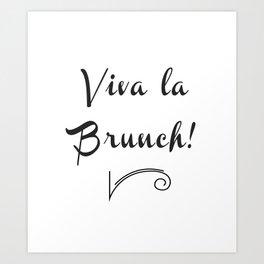 Viva la Brunch Art Print