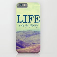 Life Is an Epic Journey Slim Case iPhone 6