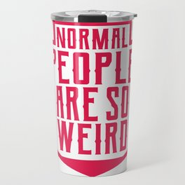 Normal People Are Weird Funny Mechanic Office Gift Travel Mug