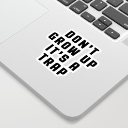Don't Grow Up Funny Quote Sticker