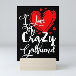 I Love My Crazy Girlfriend Matching Couples Tee Gift Mini Art Print