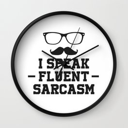 Sarcastic Sarcasm Wall Clock
