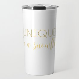 Unique like a snowflake - Modern Wording Artwork - Minimalist Design Travel Mug