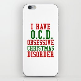 I Have O.C.D. Obsessive Christmas Disorder iPhone Skin