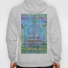 Love all, trust a few, do wrong to none. Shakespeare quote Hoody