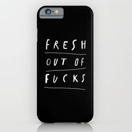 Fresh Out of Fucks black and white typography canvas print design home wall decor iPhone Case