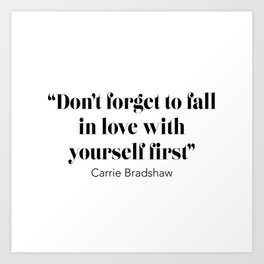 Don't forget to fall in love with yourself first Art Print