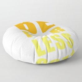 Be Fearless Floor Pillow