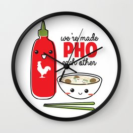 We're Made PHO Each Other Wall Clock