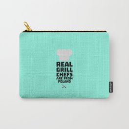 Real Grill Chefs are from Poland T-Shirt Dtz6s Carry-All Pouch