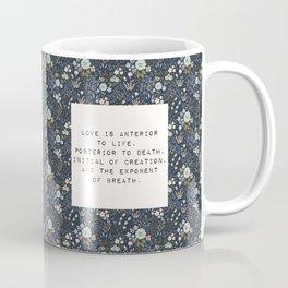 Love is anterior to life - E. Dickinson Collection Coffee Mug