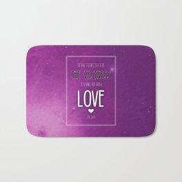 Only Through Love Bath Mat