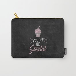 You're The Sweetest Carry-All Pouch