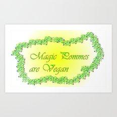 Magic Pommes are Vegan   (A7 B0011) Art Print