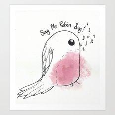 Sing Mr robin Art Print