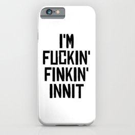 Fuckin'Finkin' iPhone Case