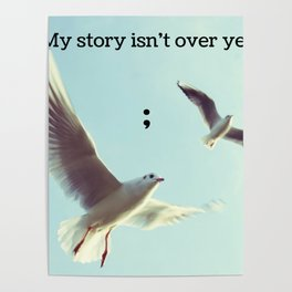My Story Isn't Over Yet ; Poster