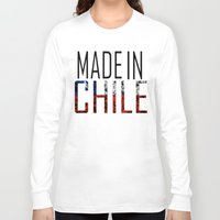 chile Long Sleeve T-shirts featuring Made In Chile by VirgoSpice