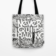 Never Quit Drawing Tote Bag