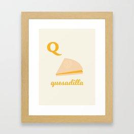Q is for quesadilla Framed Art Print