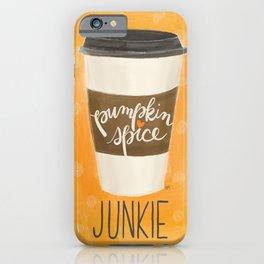 Pumpkin Spice Junkie iPhone Case