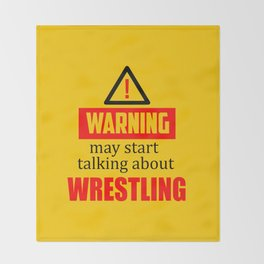 warning may start talking about wrestling funny quote Throw Blanket