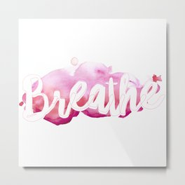 Breathe #buyart #society6 #inhale #exhale Metal Print