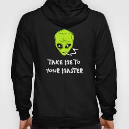 Take Me To Your Masterer Funny Alien Smoking Hoody