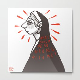 what could be so wrong with me ? Metal Print