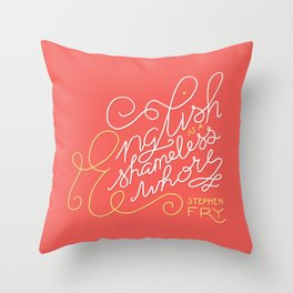 English is a Shameless Whore, Stephen Fry Throw Pillow