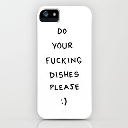 do your fucking dishes please :) iPhone Case