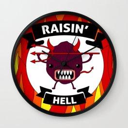 Raisin' Hell! Wall Clock