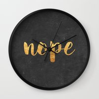nope Wall Clocks featuring Nope by Text Guy
