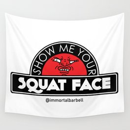 Show Me Your Squat Face Wall Tapestry