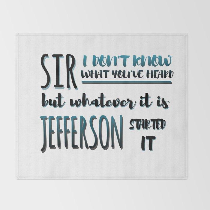 69e1c3d8d0 Jefferson Started It | Hamilton Throw Blanket by ...