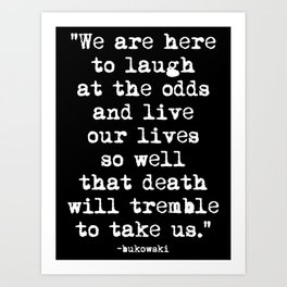 Charles Bukowski Quote Laugh Black Art Print