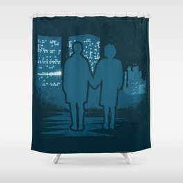 You met me at a very strange time in my life. Shower Curtain