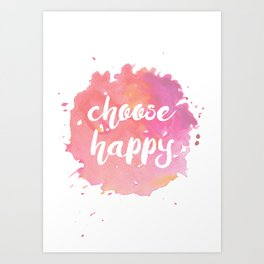 Choose Happy Watercolor Quote Inspirational Illustration Art Print