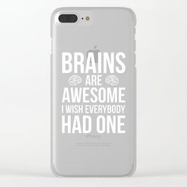Brains Are Awesome Funny Quote Clear iPhone Case