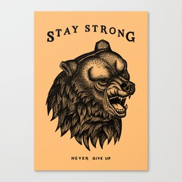 STAY STRONG NEVER GIVE UP Canvas Print