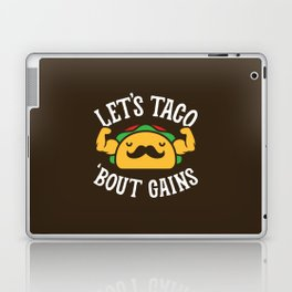 Let's Taco 'Bout Gains Laptop & iPad Skin