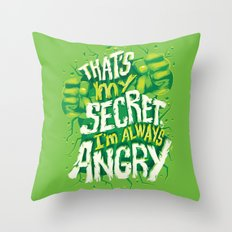 I'm always angry Throw Pillow