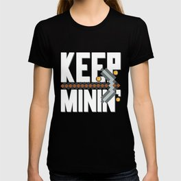 Keep Minin' Cryoptocurrency Exchange Investing Digital Currency Bitcoin Alt Coin Money Trader T-shirt