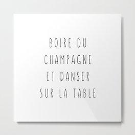 Champagne ! Metal Print
