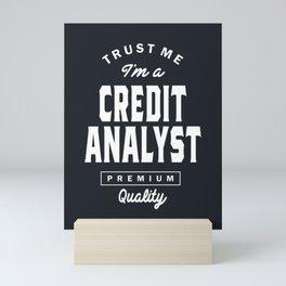 Trust Me I'm a Credit Analyst Mini Art Print