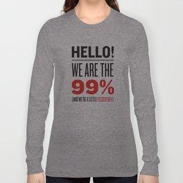 have we met? Long Sleeve T-shirt