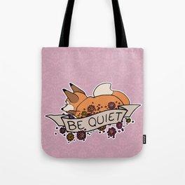 be quiet Tote Bag
